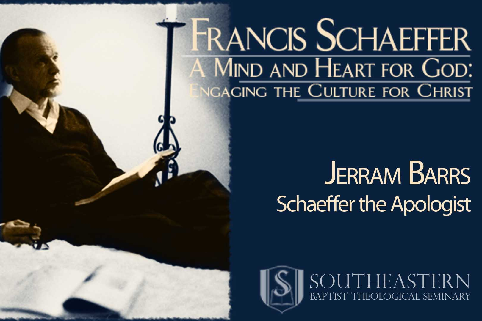 Jerram Barrs – Schaeffer the Apologist