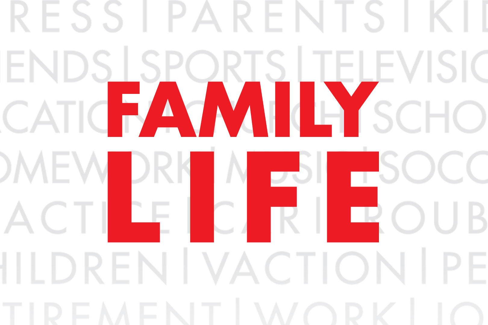 Family Life 2013 – Session 1