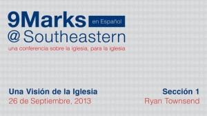 9Marks Español – Una Visión de la Iglesia: Sección 1