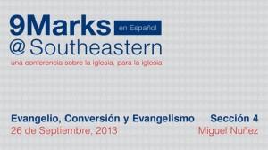 9Marks Español – Evangelio, Conversión y Evangelismo: Sección 4