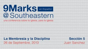 9Marks Español – La Membresía y la Disciplina: Sección 5