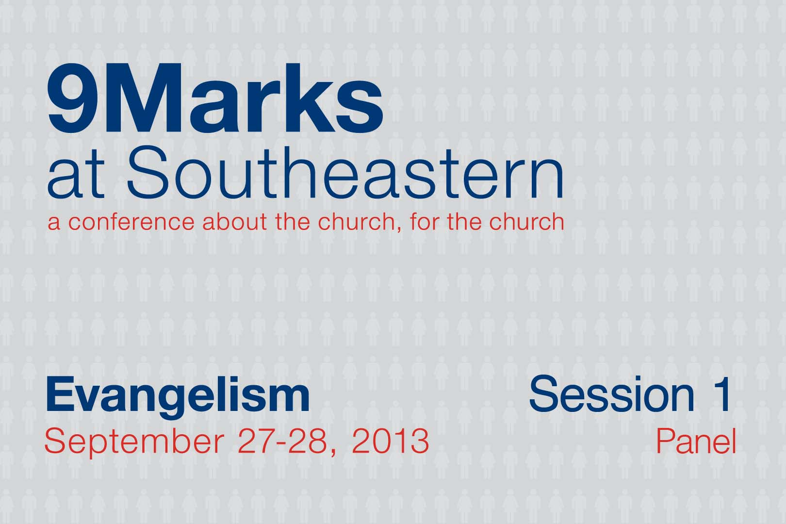 9Marks at Southeastern 2013 – Evangelism: Session 1 Panel