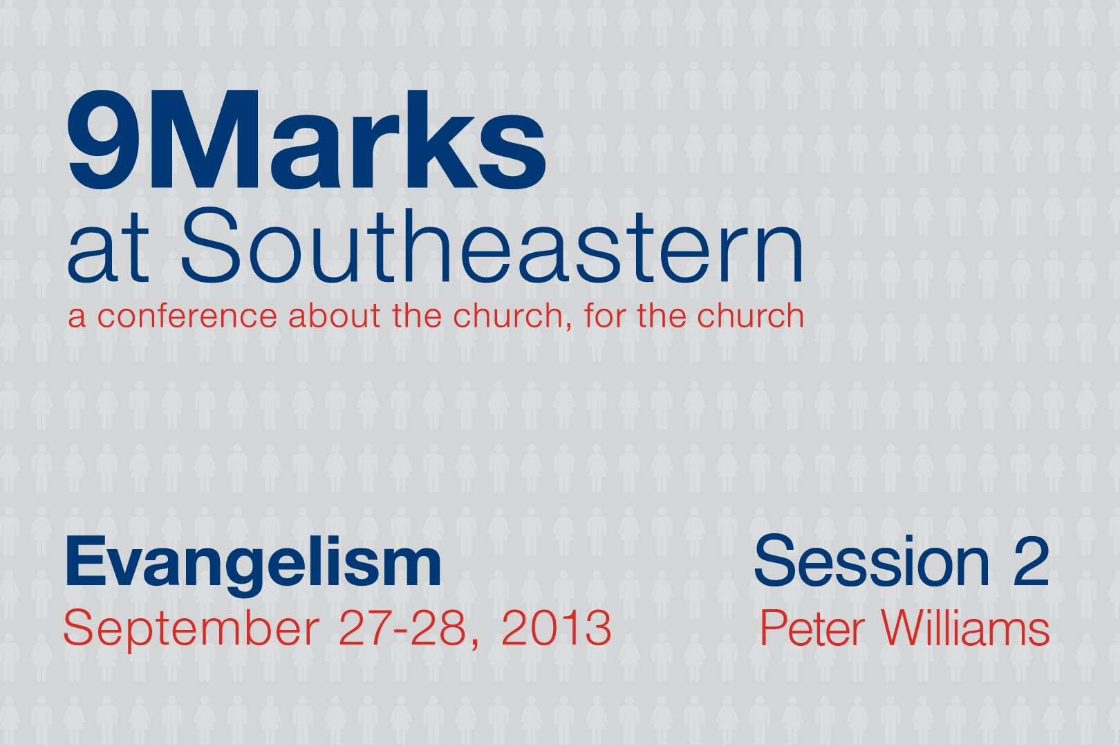 9Marks at Southeastern 2013 – Evangelism: Session 2