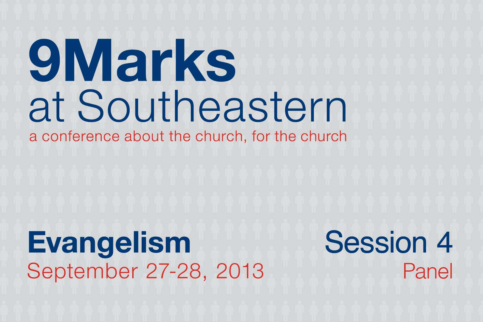 9Marks at Southeastern 2013 – Evangelism: Session 4 Panel