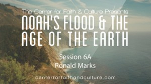 Noah's Flood and the Age of the Earth – Session 6A