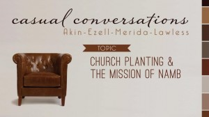 Casual Conversations: Church Planting and the Mission of NAMB