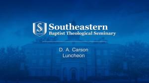 D.A. Carson – Luncheon