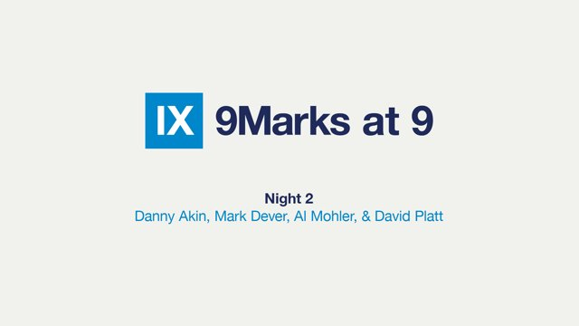 IX Marks at 9 – Tuesday Night – 2014 SBC Annual Meeting