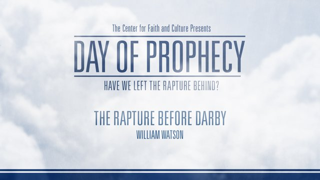 Day of Prophecy – The Rapture Before Darby – William Watson