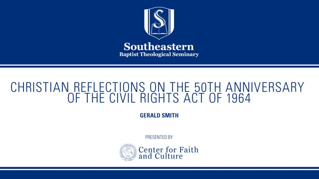 Christian Reflections on the 50th Anniversary of the Civil Rights Act of 1964 – Gerald Smith