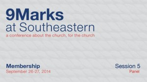 9Marks at Southeastern 2014 – Membership: Session 5 Panel