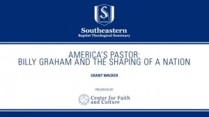Grant Wacker – America's Pastor: Billy Graham and the Shaping of a Nation