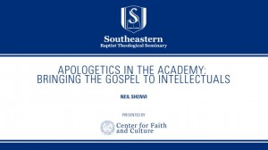 Neil Shenvi – Apologetics in the Academy: Bringing the Gospel to Intellectuals