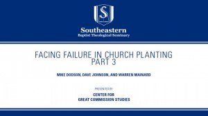 Facing Failure In Church Planting – Part 3