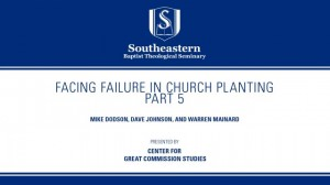 Facing Failure In Church Planting – Part 5