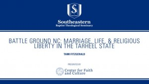 Battle Ground NC: Marriage, Life, & Religious Liberty in the Tar Heel State