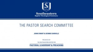 Pastors Center: The Pastor Search Committee