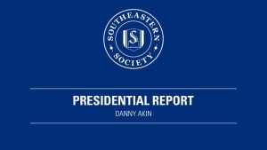 Southeastern Society – 2015 Presidential Report