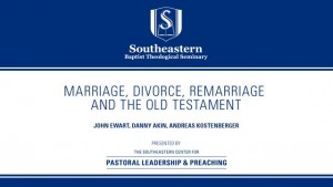 Marriage, Divorce, Remarriage and the Old Testament
