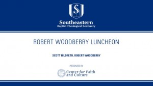 Robert Woodberry Luncheon