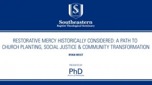 Restorative Mercy Historically Considered: A Path to Church Planting, Social Justice & Community Transformation.