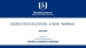 "Church Revitalization: A New ""Normal"""