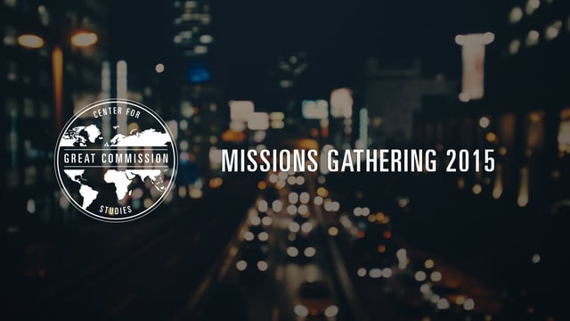 Missions Gathering Call to Action – 2015