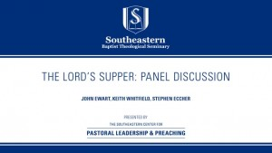 The Lord's Supper: Panel Discussion