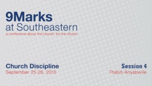 9Marks at Southeastern 2015 – Church Discipline: Session 4