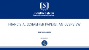 Francis A. Schaeffer Papers: An Overview – Bill Youngmark