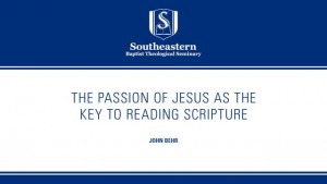 Theologians Reading the Gospels: John Behr – The Passion of Jesus as the Key to Reading Scripture