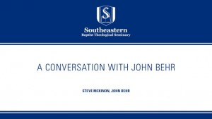 A Conversation with John Behr