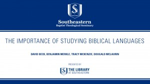 Library Talks: The Importance of Studying Biblical Languages