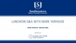 Luncheon Q&A with Mark Yarhouse