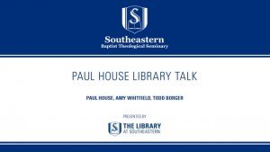Library Talk: Paul House