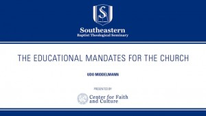 Udo Middelmann – The Educational Mandates for the Church