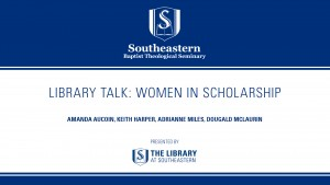 Library Talk: Women in Scholarship