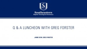 Q&A Luncheon with Greg Forster