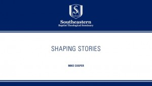Michael Cosper – Shaping Stories