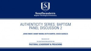 Authenticity Series: Baptism – Panel Discussion 2
