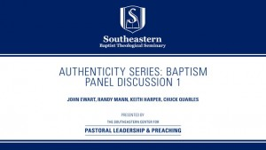 Authenticity Series: Baptism – Panel Discussion 1