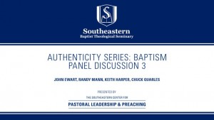 Authenticity Series: Baptism – Panel Discussion 3