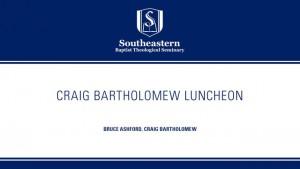 Craig Bartholomew Luncheon