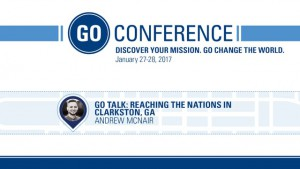 Andrew McNair – GO Talk: Reaching the Nations in Clarkston, GA – GO Conference 2017