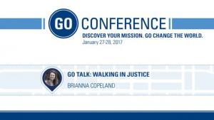 Brianna Copeland – GO Talk: Walking in Justice – GO Conference 2017