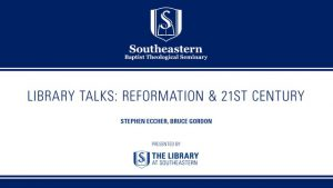 Library Talks: Reformation & 21st Century