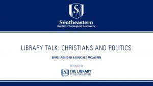 Library Talk: Christians & Politics