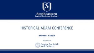 Historical Adam Conference – Nathaniel Jeanson – Part 4/4