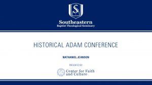 Historical Adam Conference – Nathaniel Jeanson – Part 1/4