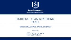 Historical Adam Conference – Panel Discussion